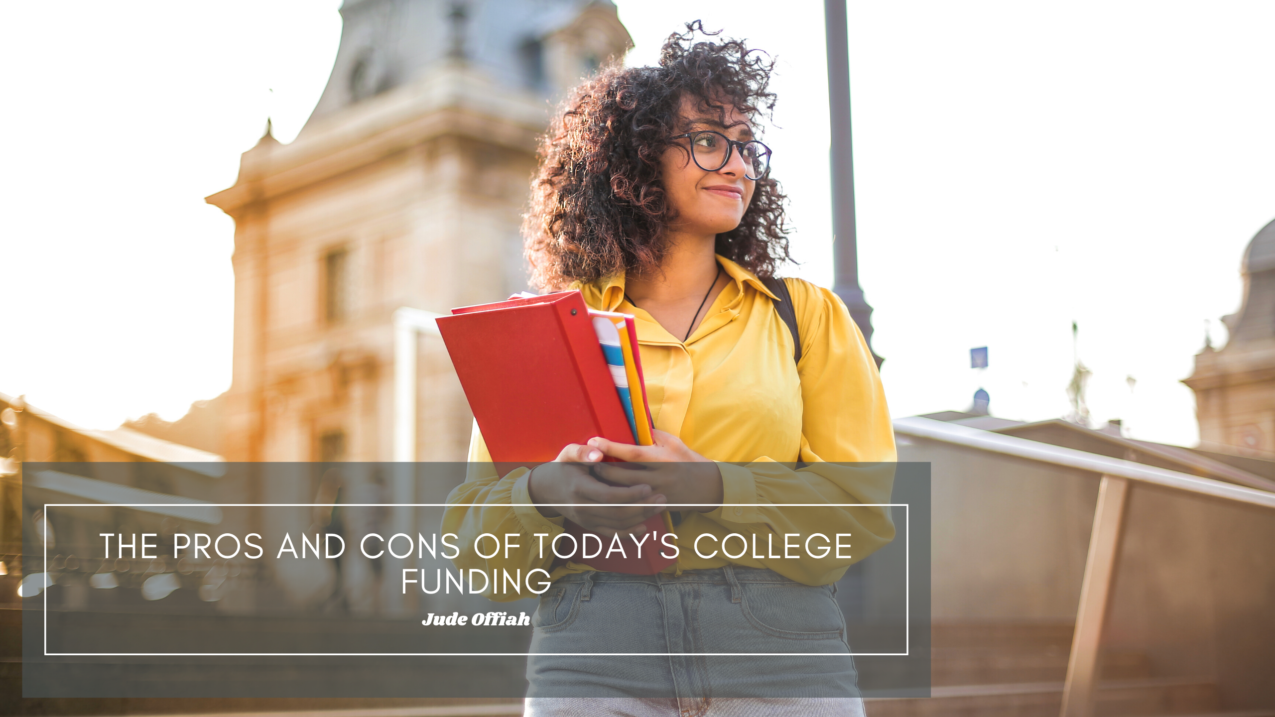 The Pros and Cons of Today's College Funding